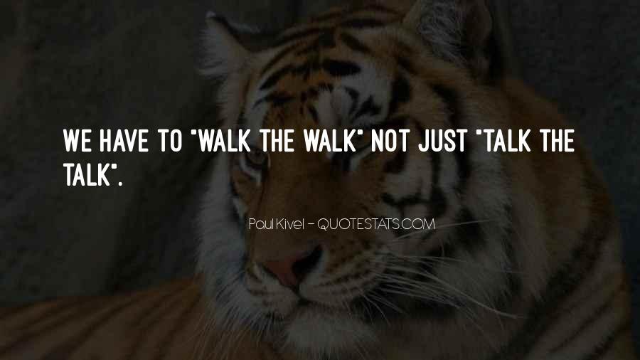 Talk The Walk Quotes #249698