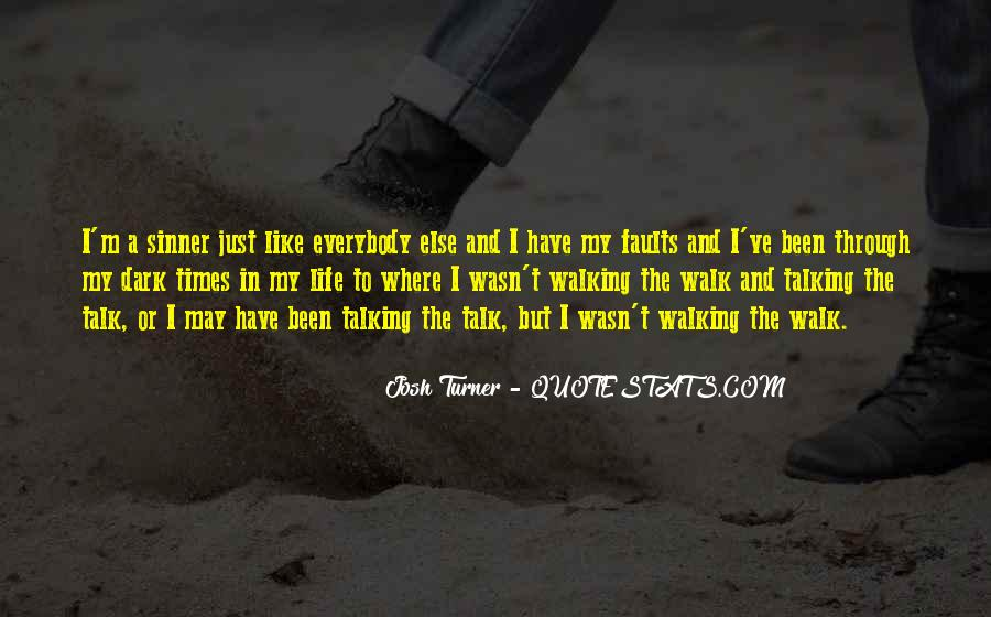 Talk The Walk Quotes #313923