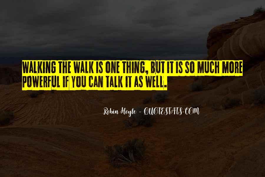 Talk The Walk Quotes #31949