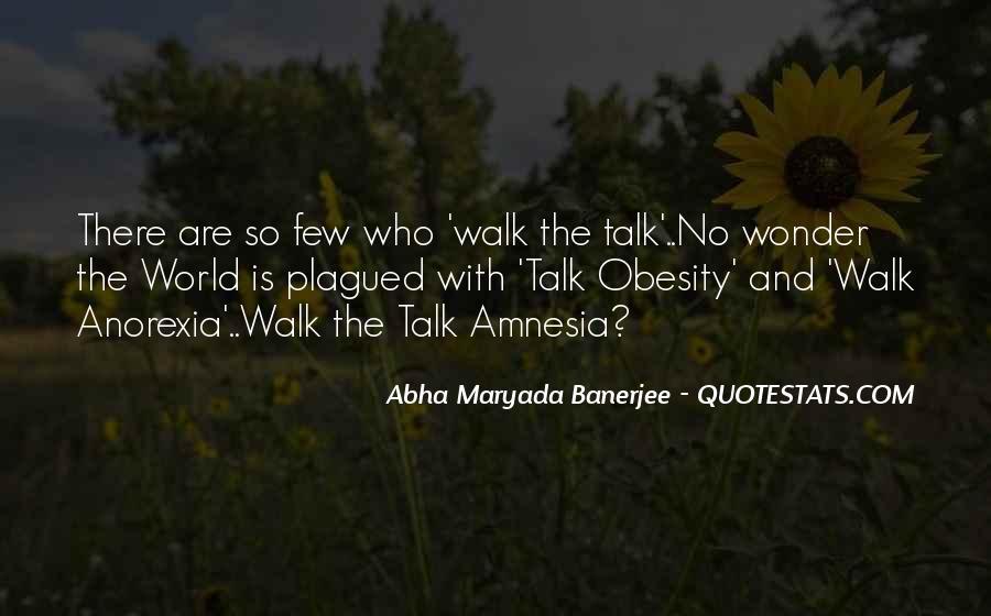 Talk The Walk Quotes #515332