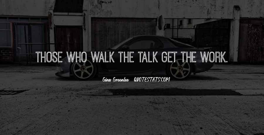 Talk The Walk Quotes #624532