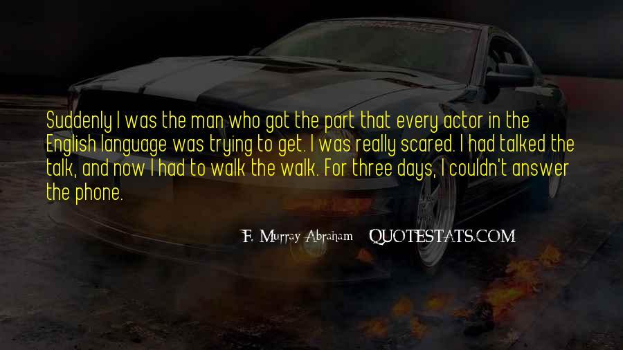 Talk The Walk Quotes #820953