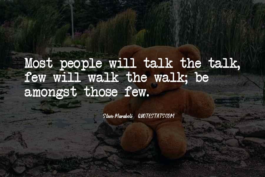 Talk The Walk Quotes #843668