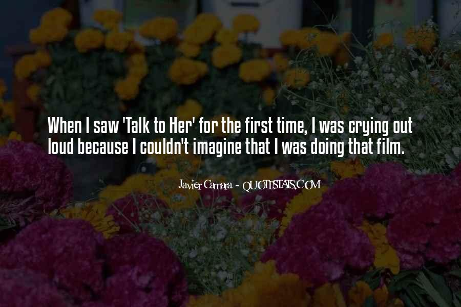 Talk To Her First Quotes #668126