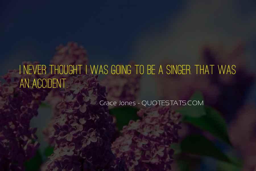 Quotes About Grace Jones #1542028