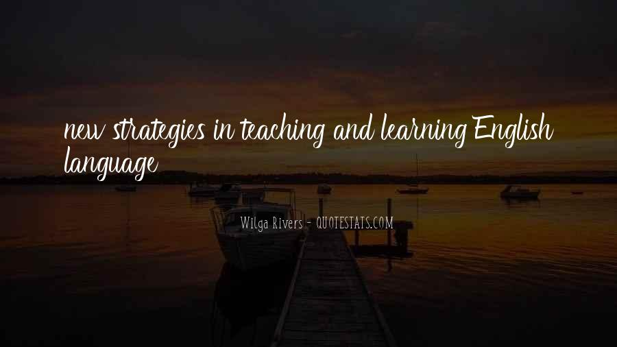 Teaching And Learning Strategies Quotes #1230108