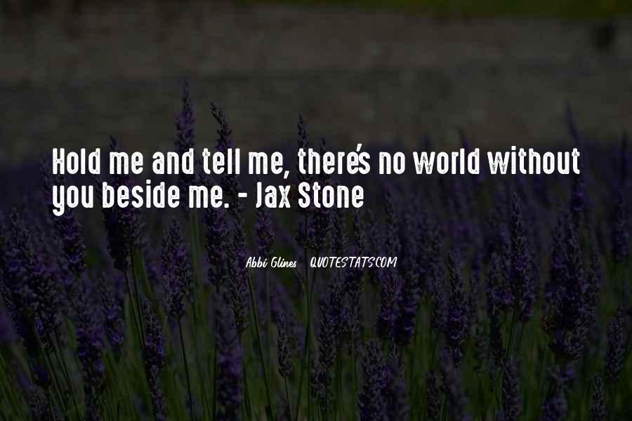 Tell The World You Love Me Quotes #1038834