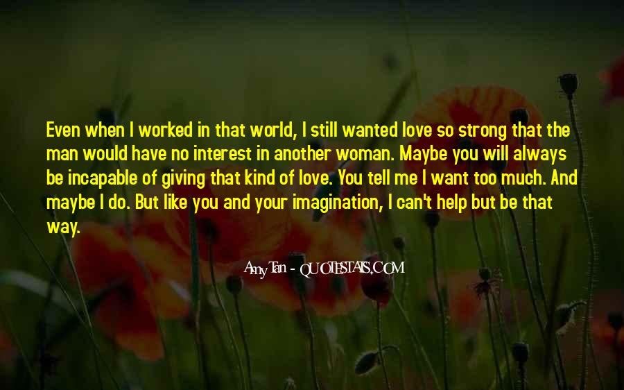 Tell The World You Love Me Quotes #1556951