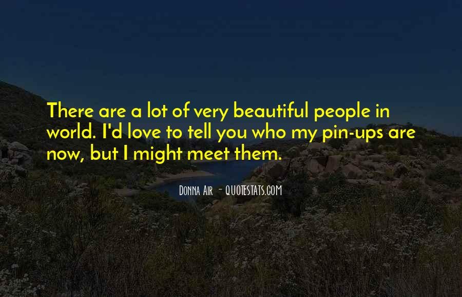 Tell The World You Love Me Quotes #363223