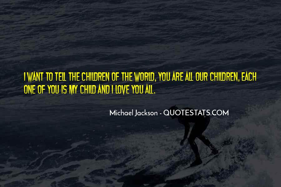 Tell The World You Love Me Quotes #804283