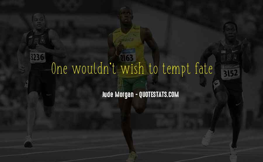 Tempt Fate Quotes #1370122