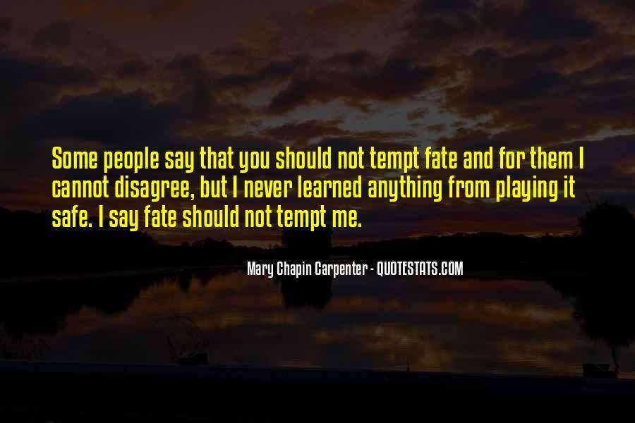 Tempt Fate Quotes #1466930