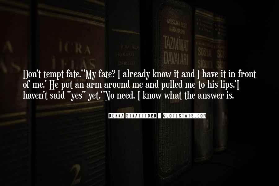 Tempt Fate Quotes #1572459