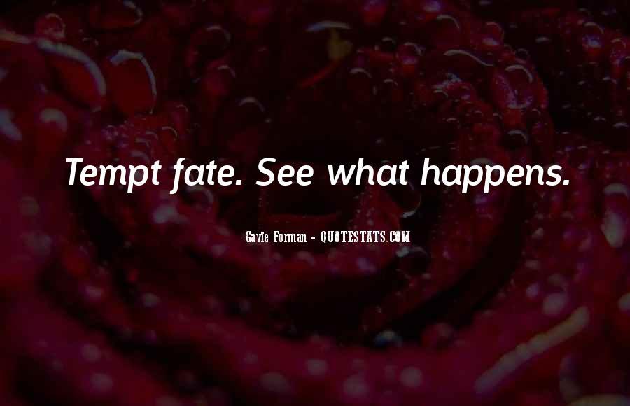 Tempt Fate Quotes #1803903