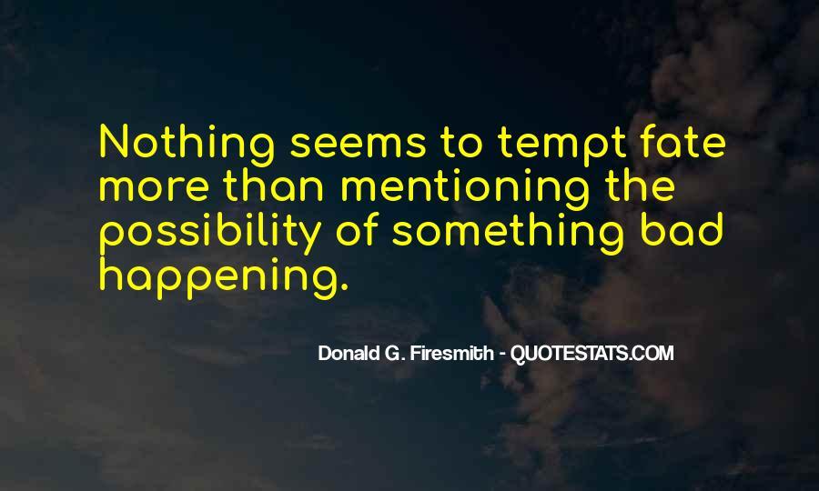 Tempt Fate Quotes #341616