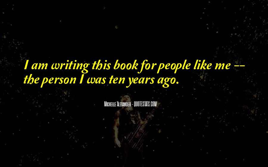 Ten Years Ago Quotes #1069683