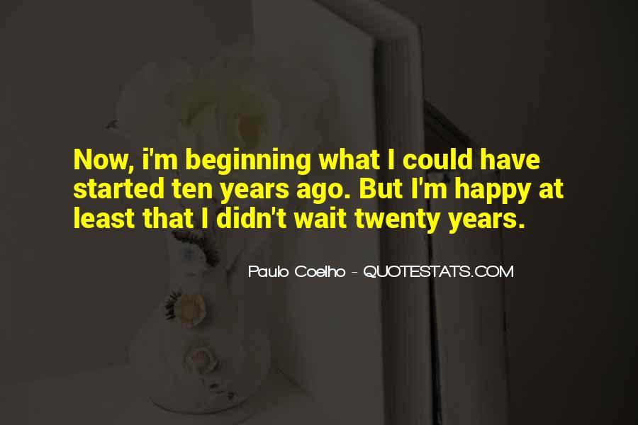 Ten Years Ago Quotes #1177089