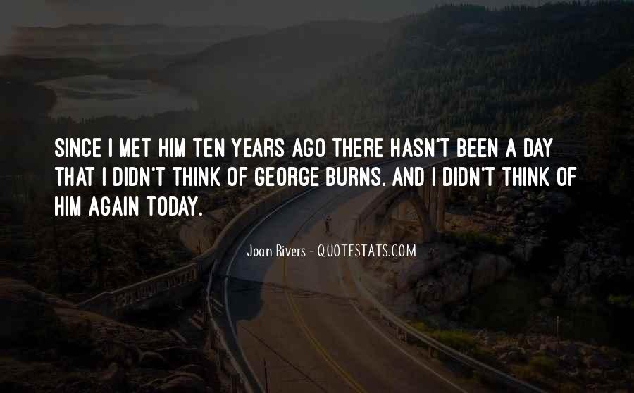 Ten Years Ago Quotes #1201222