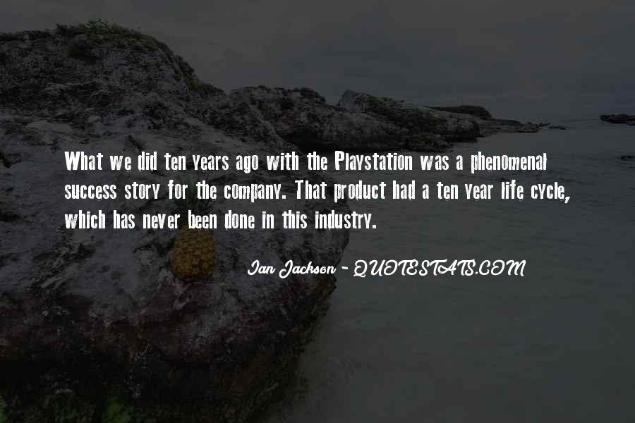 Ten Years Ago Quotes #1337750