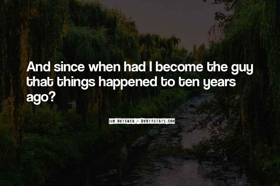Ten Years Ago Quotes #141804
