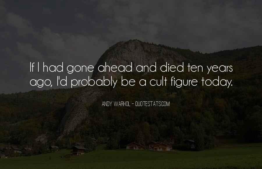 Ten Years Ago Quotes #149284
