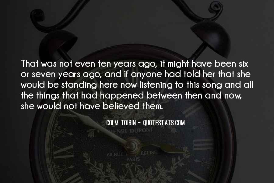 Ten Years Ago Quotes #296424