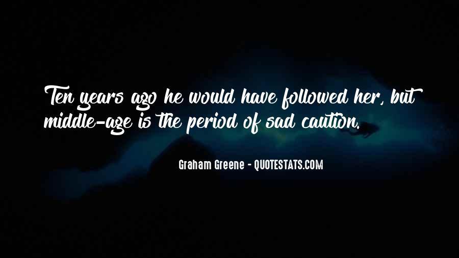 Ten Years Ago Quotes #450398