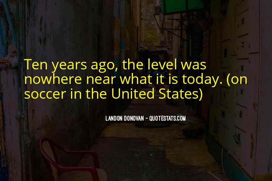 Ten Years Ago Quotes #838635