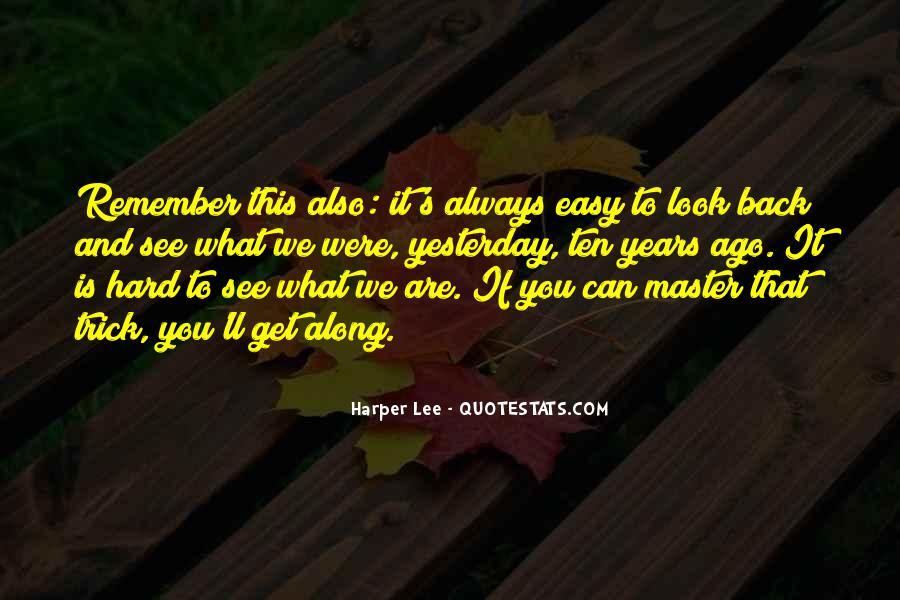 Ten Years Ago Quotes #866099