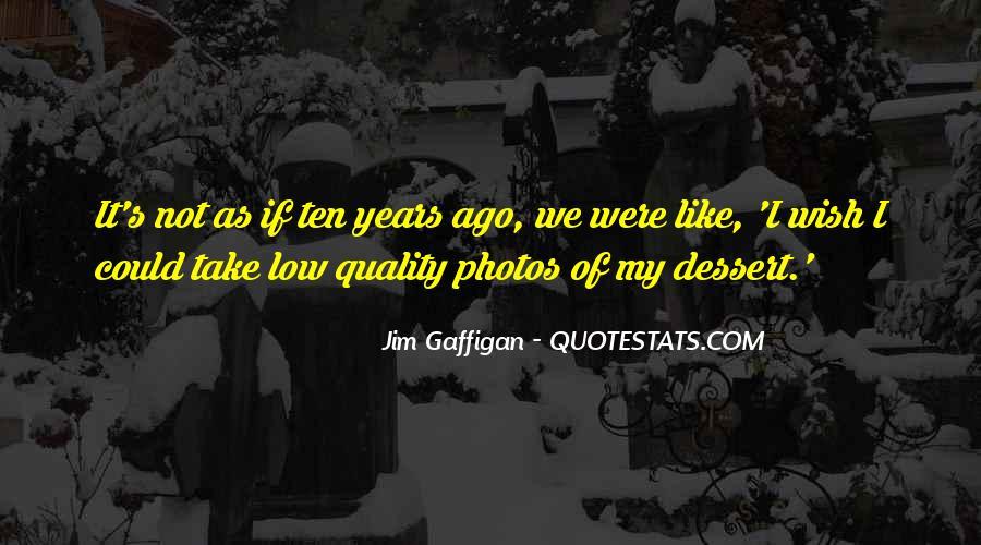 Ten Years Ago Quotes #966291