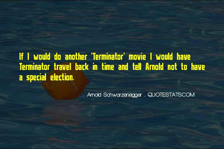 Terminator Schwarzenegger Quotes #1654503
