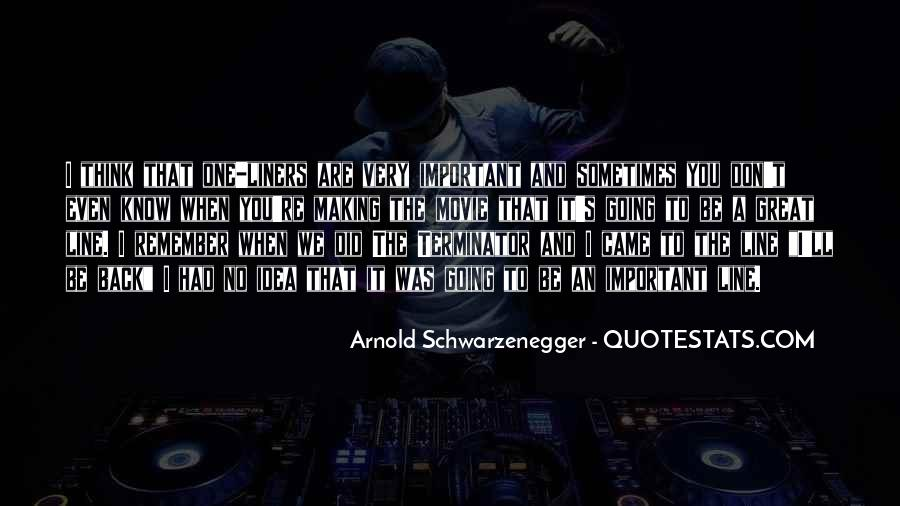 Terminator Schwarzenegger Quotes #1667528