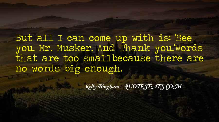 Quotes About Mr Big #1480217
