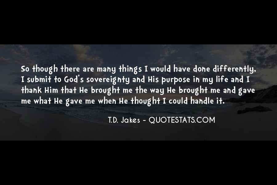 Thank God My Life Quotes #1098745