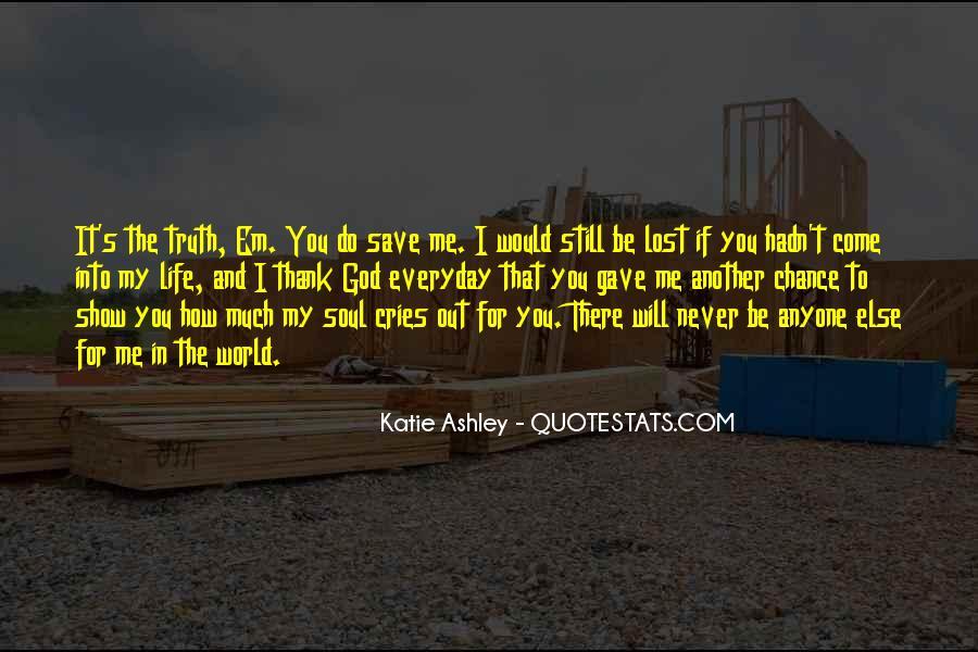 Thank God My Life Quotes #1260238
