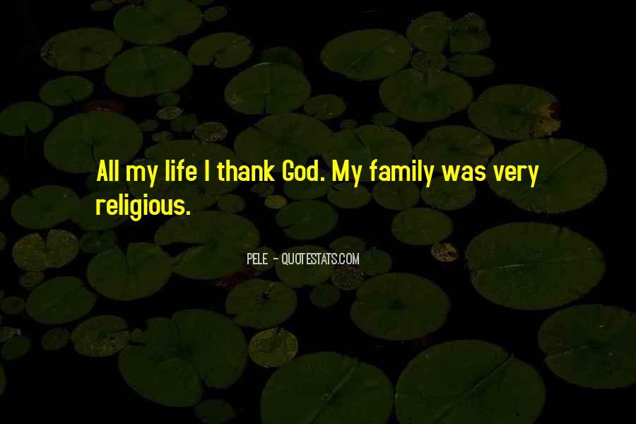 Thank God My Life Quotes #1293574