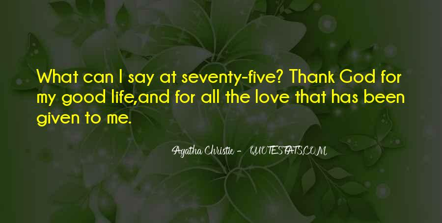 Thank God My Life Quotes #158038