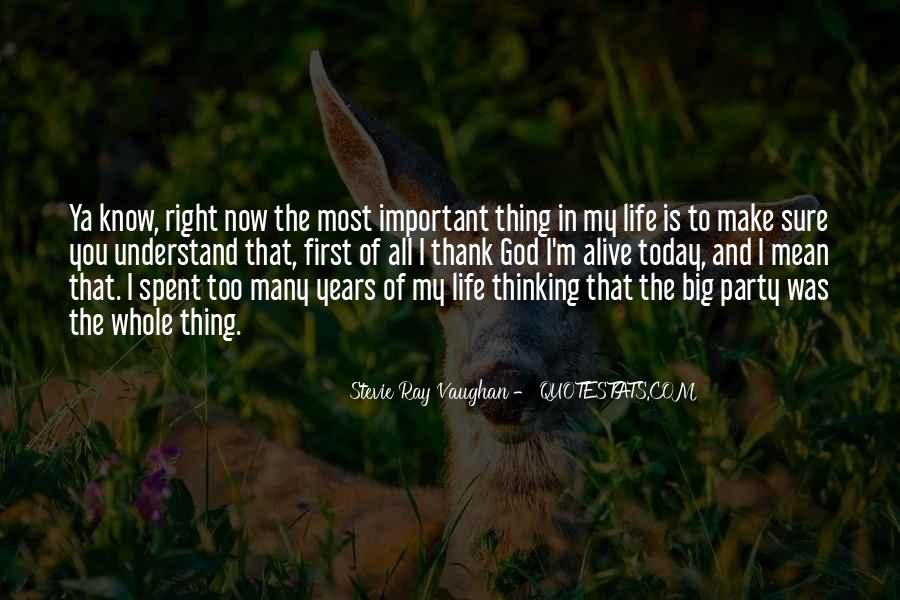 Thank God My Life Quotes #1588581