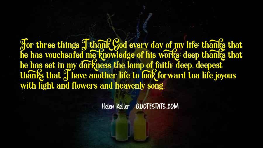 Thank God My Life Quotes #1718908