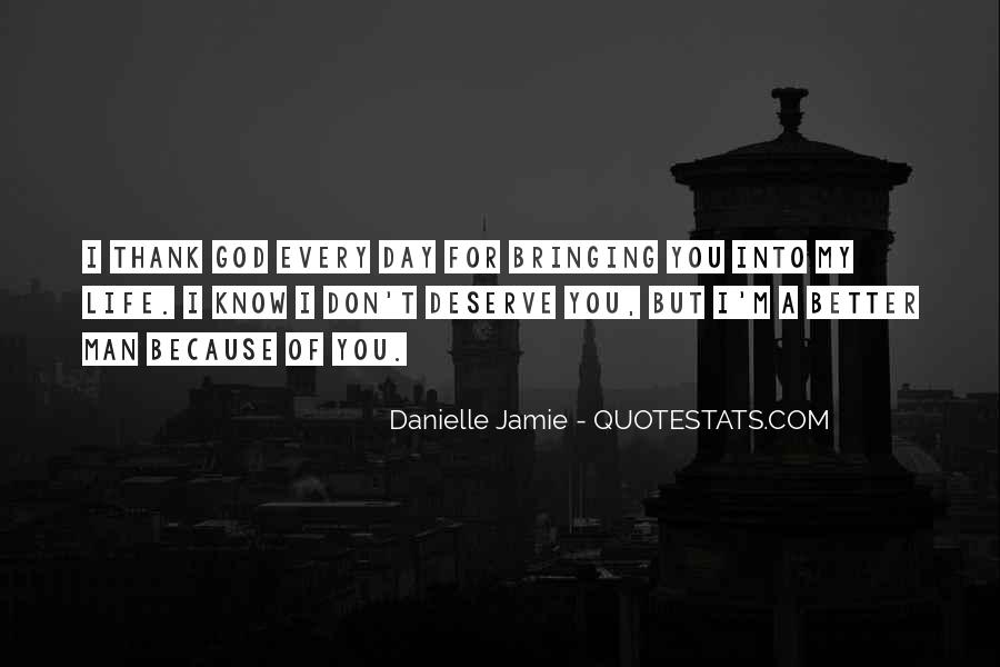 Thank God My Life Quotes #178227