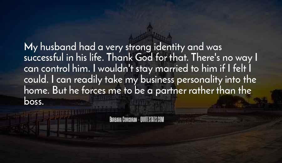 Thank God My Life Quotes #1829431