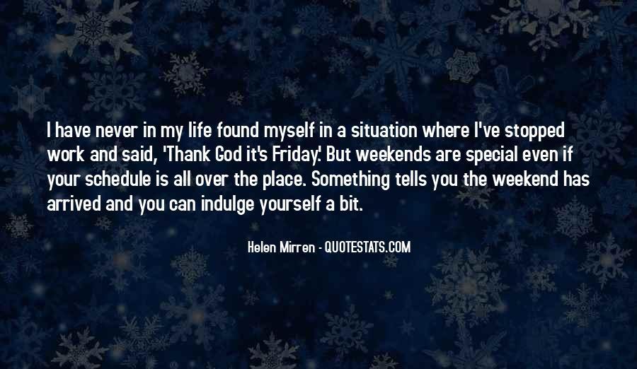 Thank God My Life Quotes #247633