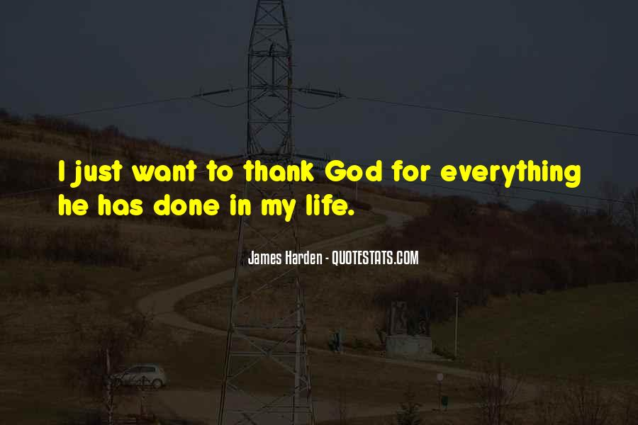 Thank God My Life Quotes #39628