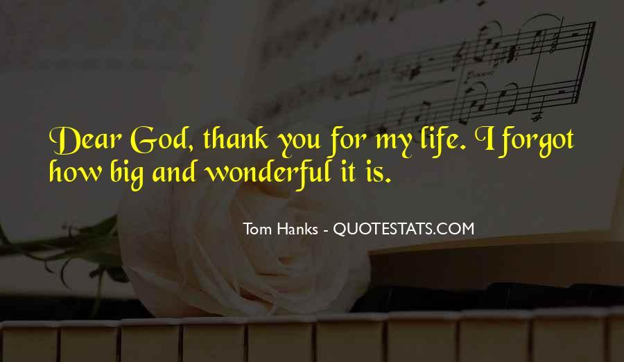 Thank God My Life Quotes #450168