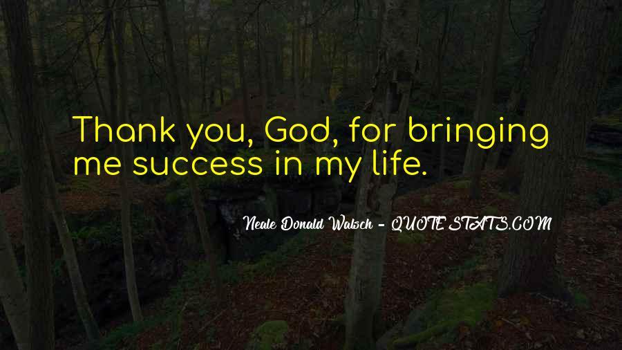 Thank God My Life Quotes #482482