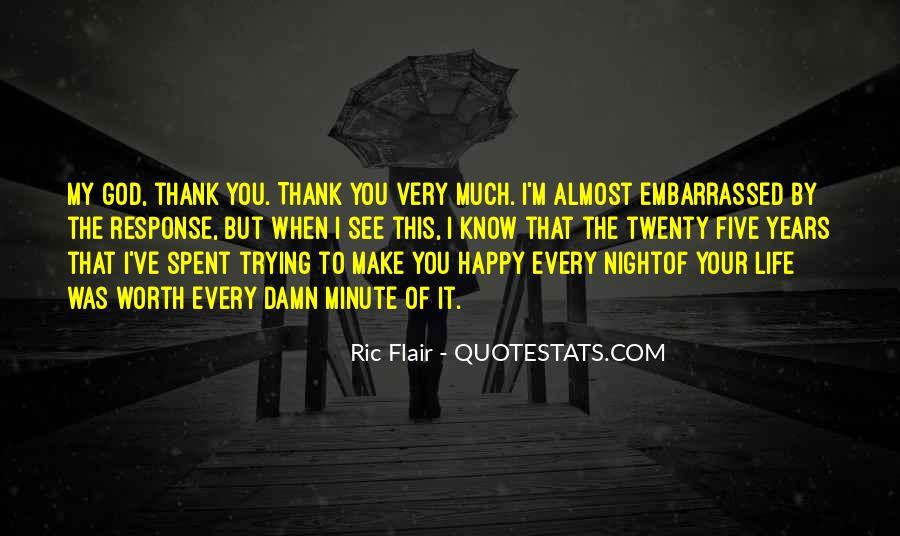 Thank God My Life Quotes #726904
