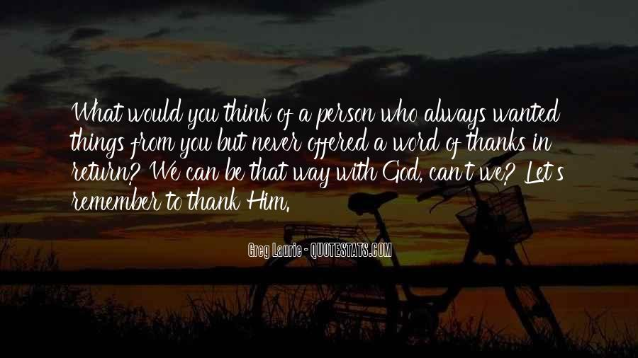 Thank God You're Gone Quotes #38220