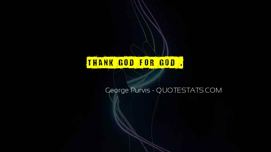 Thank God You're Gone Quotes #49701