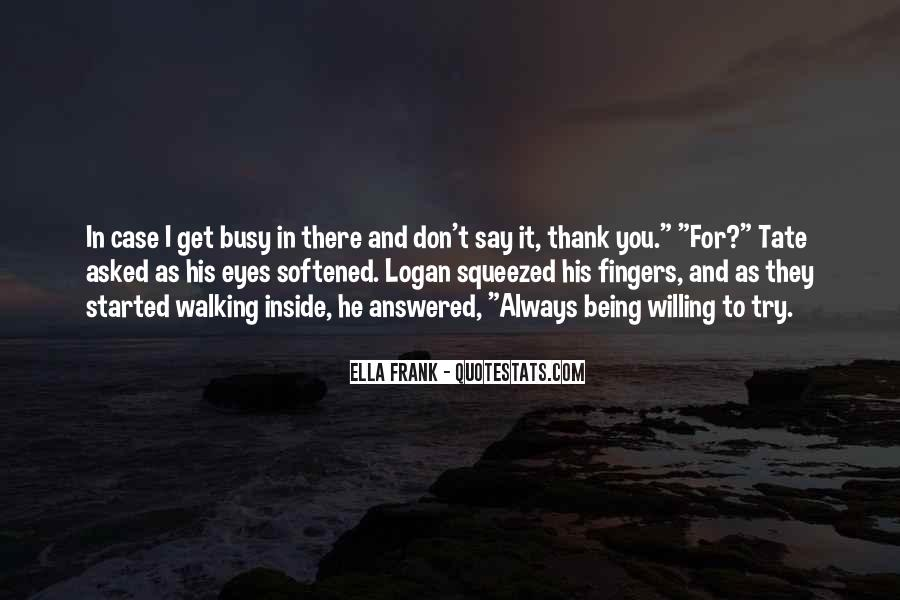 Thank You For Just Being You Quotes #139189