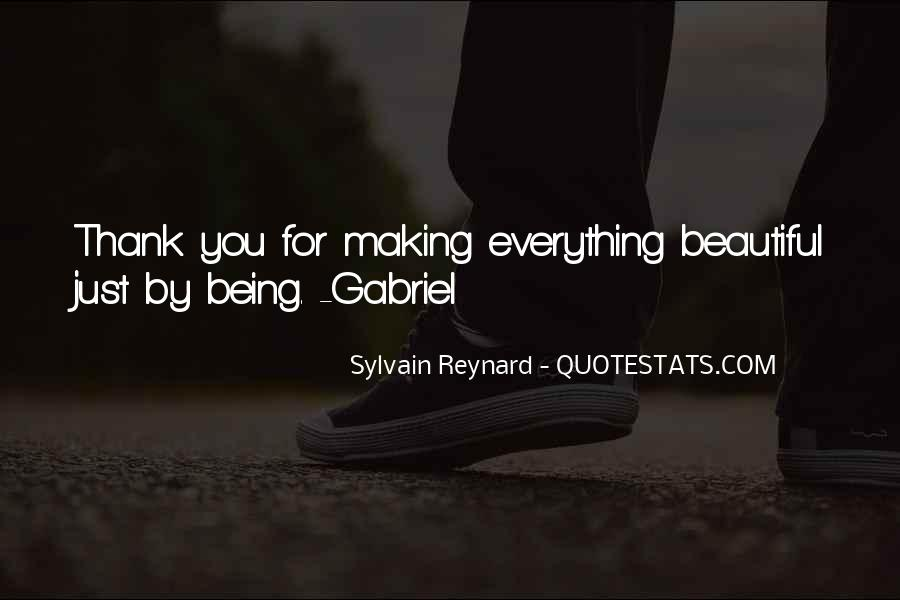 Thank You For Just Being You Quotes #1467655